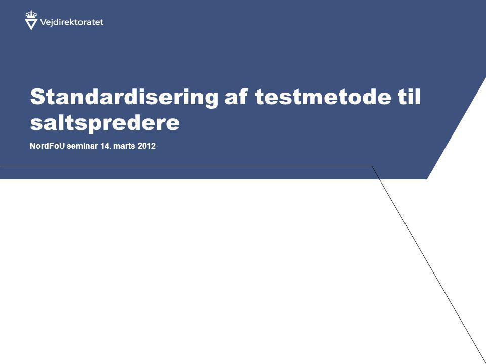 Standardisering af testmetode til saltspredere NordFoU seminar 14. marts 2012