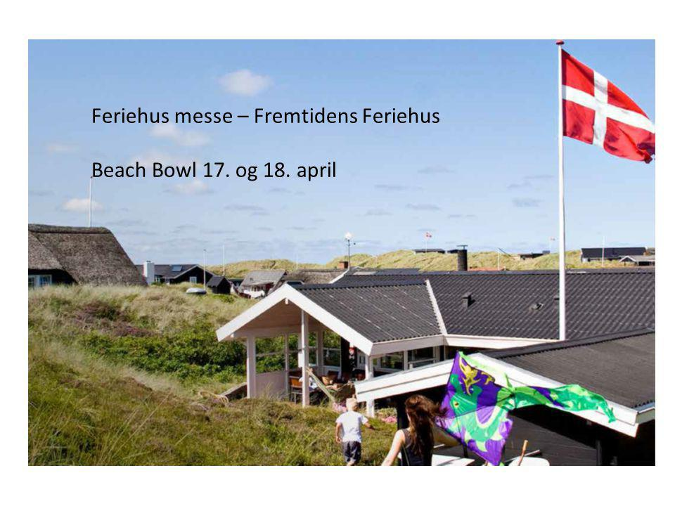 Feriehus messe – Fremtidens Feriehus Beach Bowl 17. og 18. april