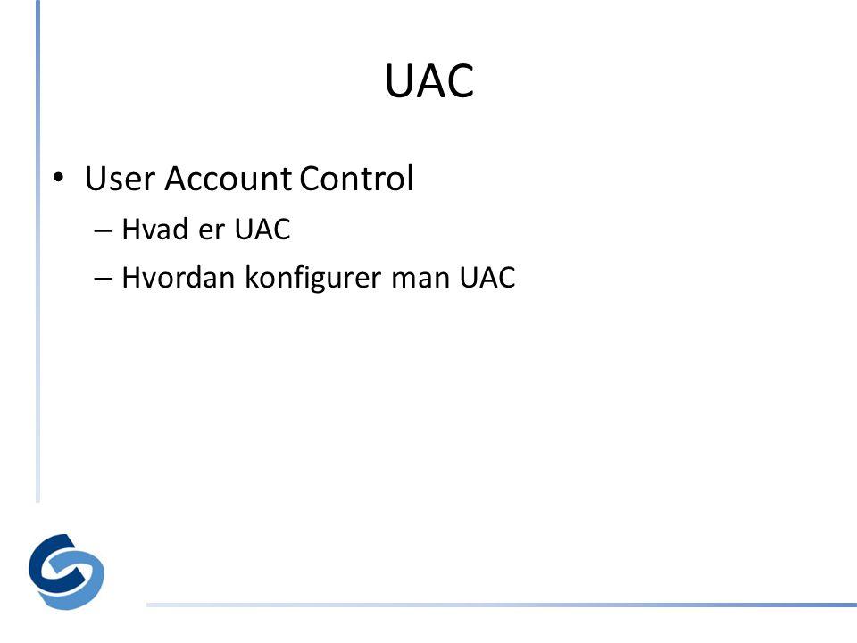 UAC • User Account Control – Hvad er UAC – Hvordan konfigurer man UAC