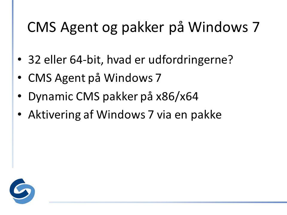 CMS Agent og pakker på Windows 7 • 32 eller 64-bit, hvad er udfordringerne.