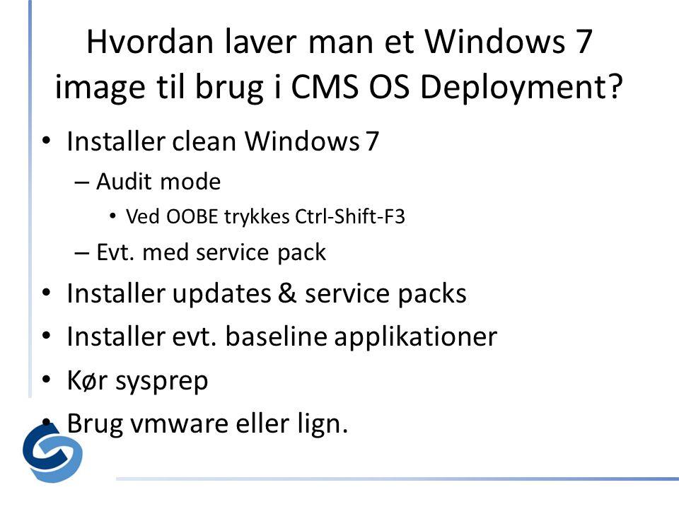 Hvordan laver man et Windows 7 image til brug i CMS OS Deployment.