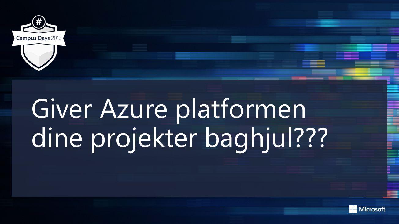 Giver Azure platformen dine projekter baghjul