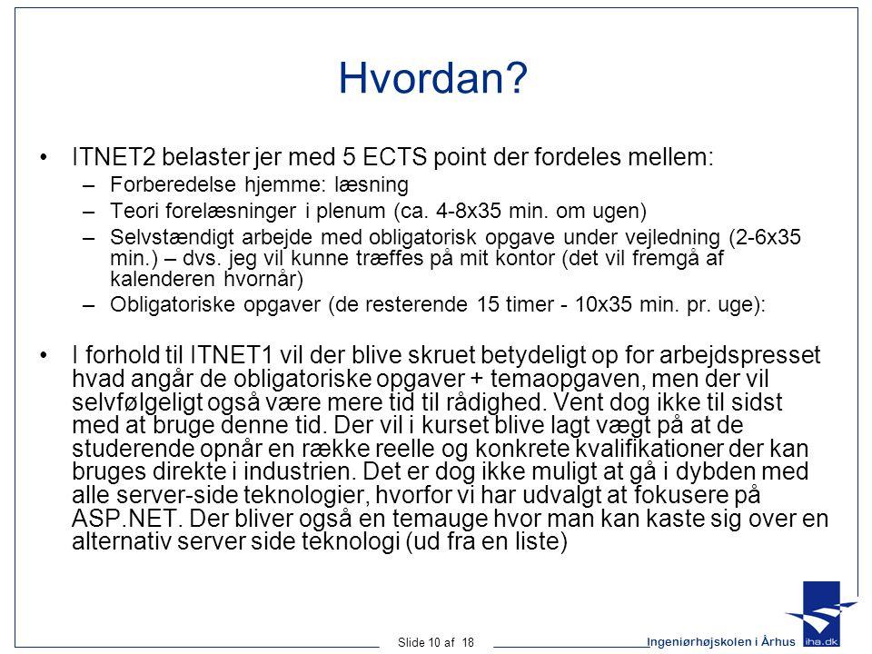 Ingeniørhøjskolen i Århus Slide 10 af 18 Hvordan.