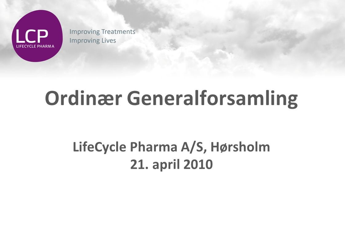 Ordinær Generalforsamling LifeCycle Pharma A/S, Hørsholm 21. april 2010