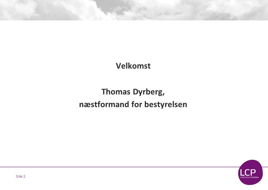 Side 2 Velkomst Thomas Dyrberg, næstformand for bestyrelsen