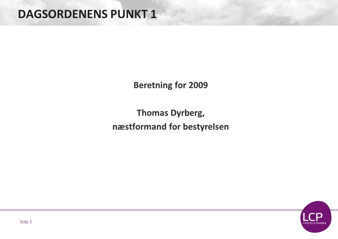 Side 5 DAGSORDENENS PUNKT 1 Beretning for 2009 Thomas Dyrberg, næstformand for bestyrelsen