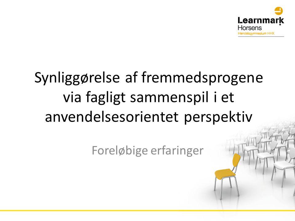Synliggørelse af fremmedsprogene via fagligt sammenspil i et anvendelsesorientet perspektiv Foreløbige erfaringer