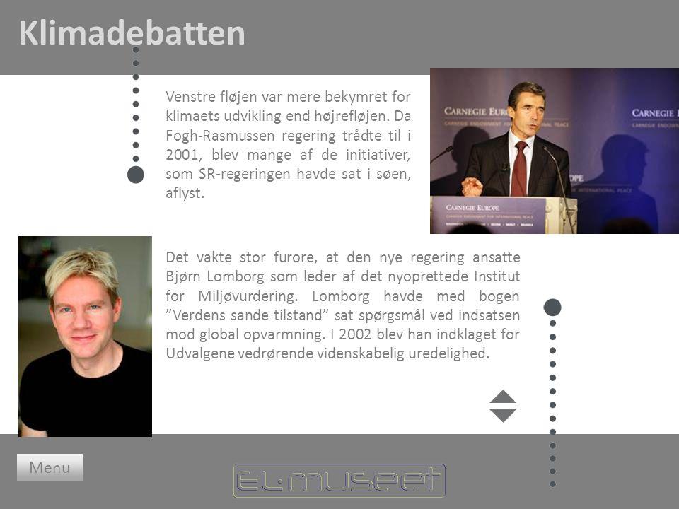 Klimadebatten Menu Det vakte stor furore, at den nye regering ansatte Bjørn Lomborg som leder af det nyoprettede Institut for Miljøvurdering.