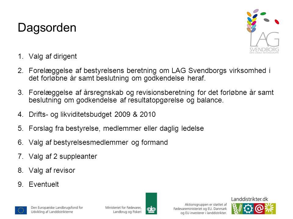 Dagsorden 1.Valg af dirigent 2.Forelæggelse af bestyrelsens beretning om LAG Svendborgs virksomhed i det forløbne år samt beslutning om godkendelse heraf.