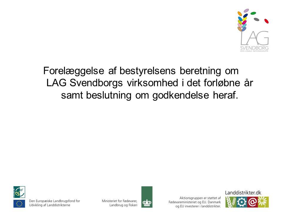 Forelæggelse af bestyrelsens beretning om LAG Svendborgs virksomhed i det forløbne år samt beslutning om godkendelse heraf.