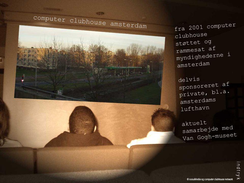 fra 2001 computer clubhouse støttet og rammesat af myndighederne i amsterdam delvis sponsoreret af private, bl.a.