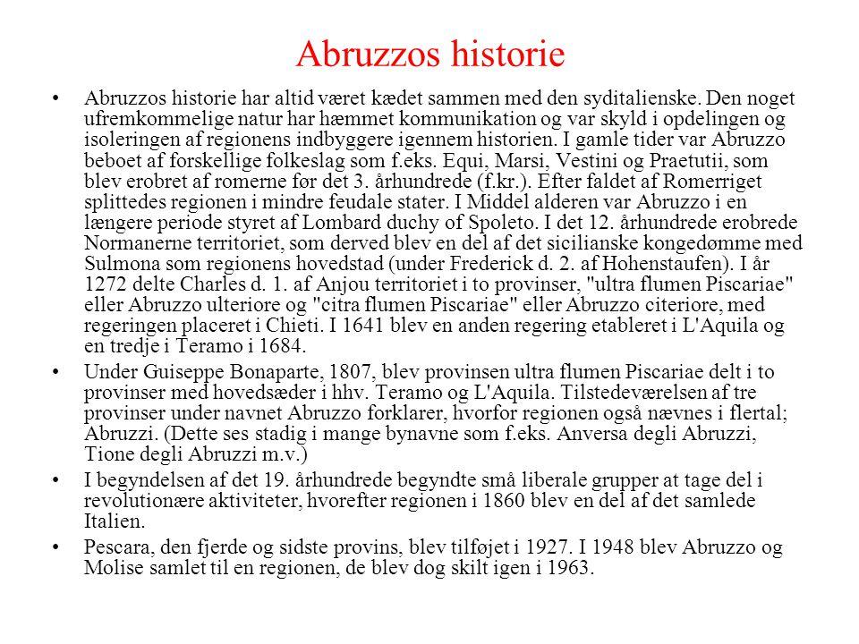 Abruzzos historie •Abruzzos historie har altid været kædet sammen med den syditalienske.