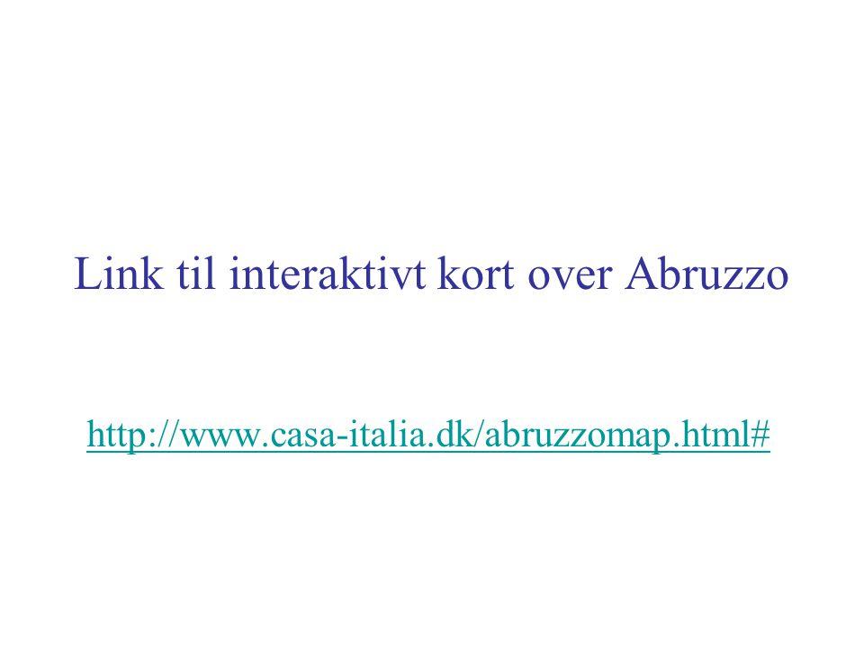 Link til interaktivt kort over Abruzzo http://www.casa-italia.dk/abruzzomap.html#