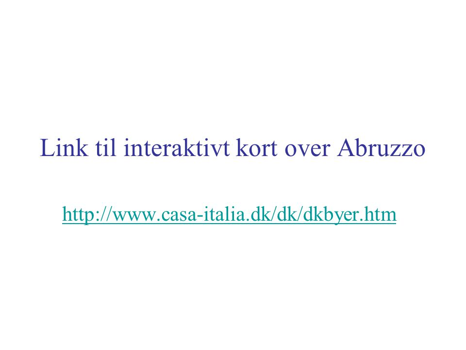 Link til interaktivt kort over Abruzzo http://www.casa-italia.dk/dk/dkbyer.htm