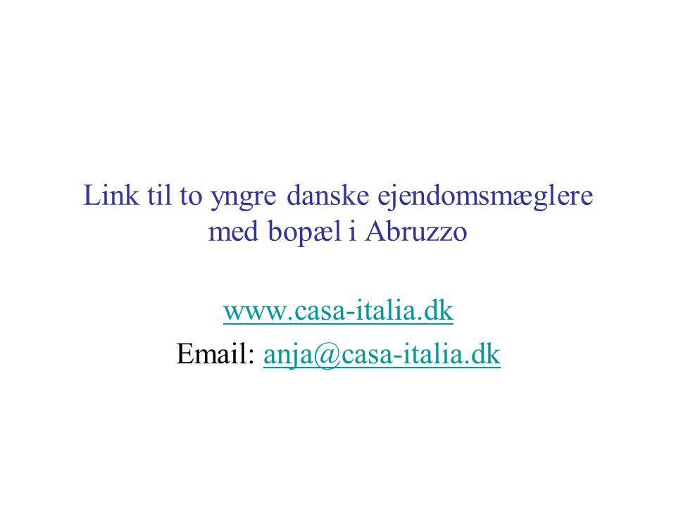 Link til to yngre danske ejendomsmæglere med bopæl i Abruzzo www.casa-italia.dk Email: anja@casa-italia.dkanja@casa-italia.dk