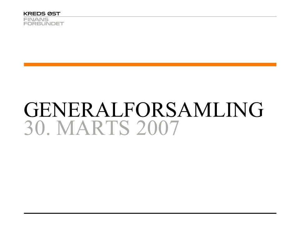 GENERALFORSAMLING 30. MARTS 2007