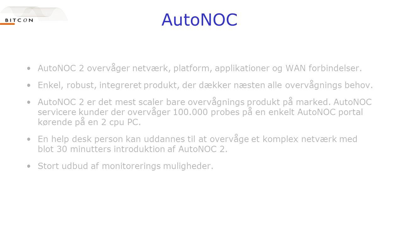 AutoNOC •AutoNOC 2 overvåger netværk, platform, applikationer og WAN forbindelser.