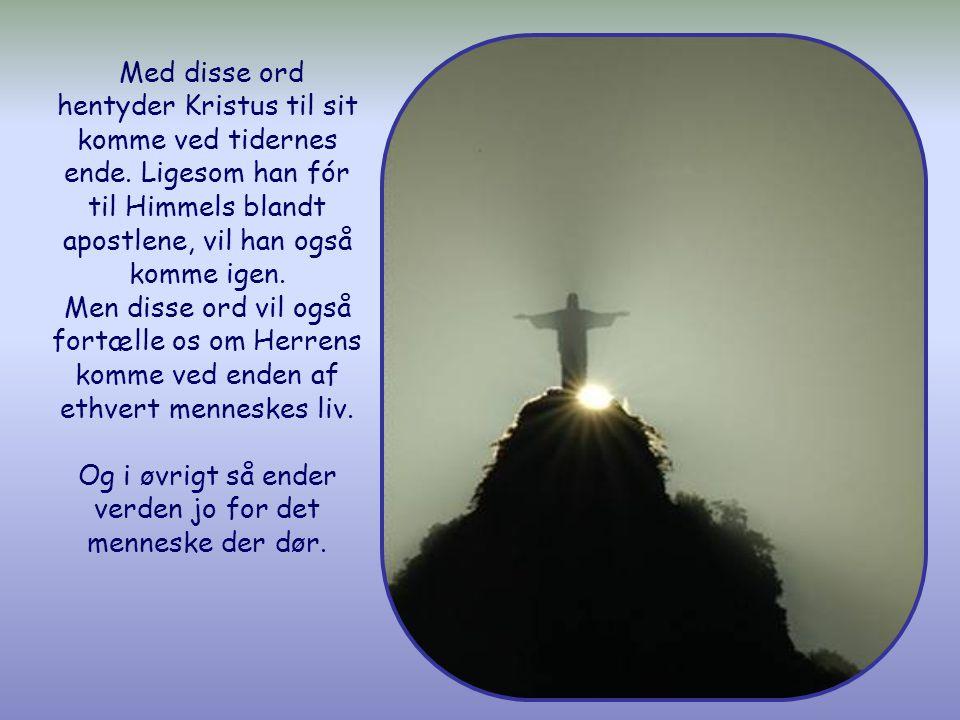 Våg derfor, for I ved ikke, hvad dag jeres Herre kommer.