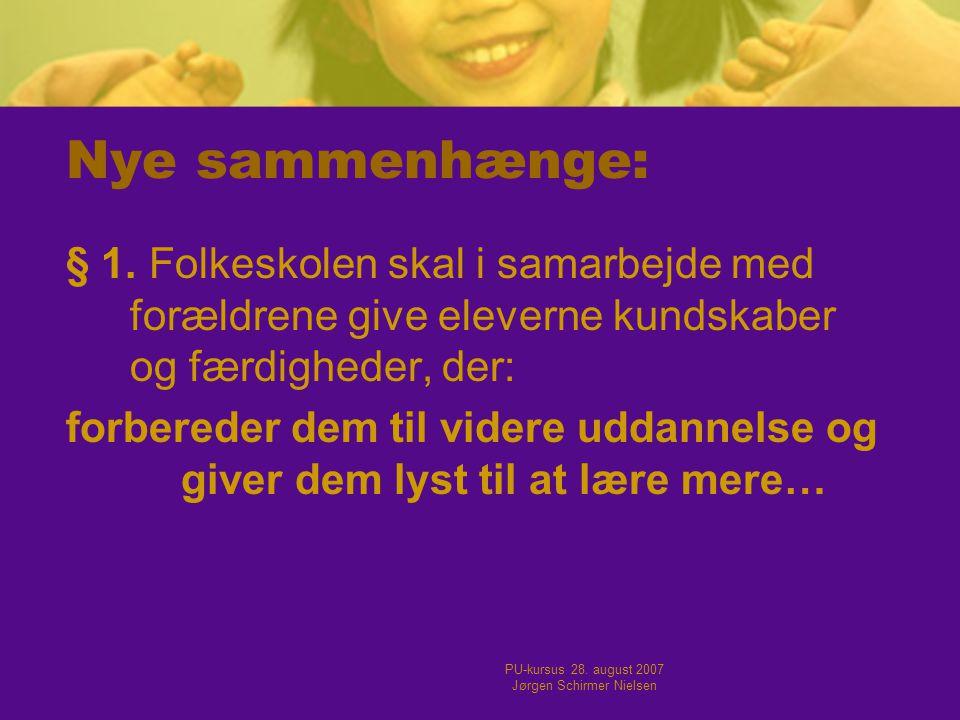 PU-kursus 28. august 2007 Jørgen Schirmer Nielsen Nye sammenhænge: § 1.