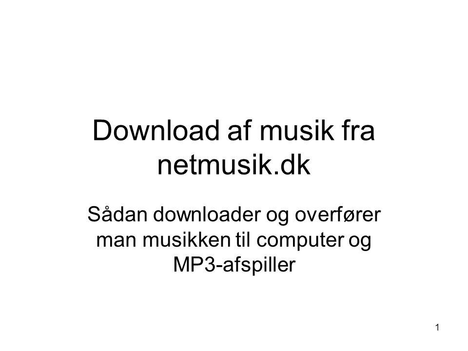 1 Download af musik fra netmusik.dk Sådan downloader og overfører man musikken til computer og MP3-afspiller