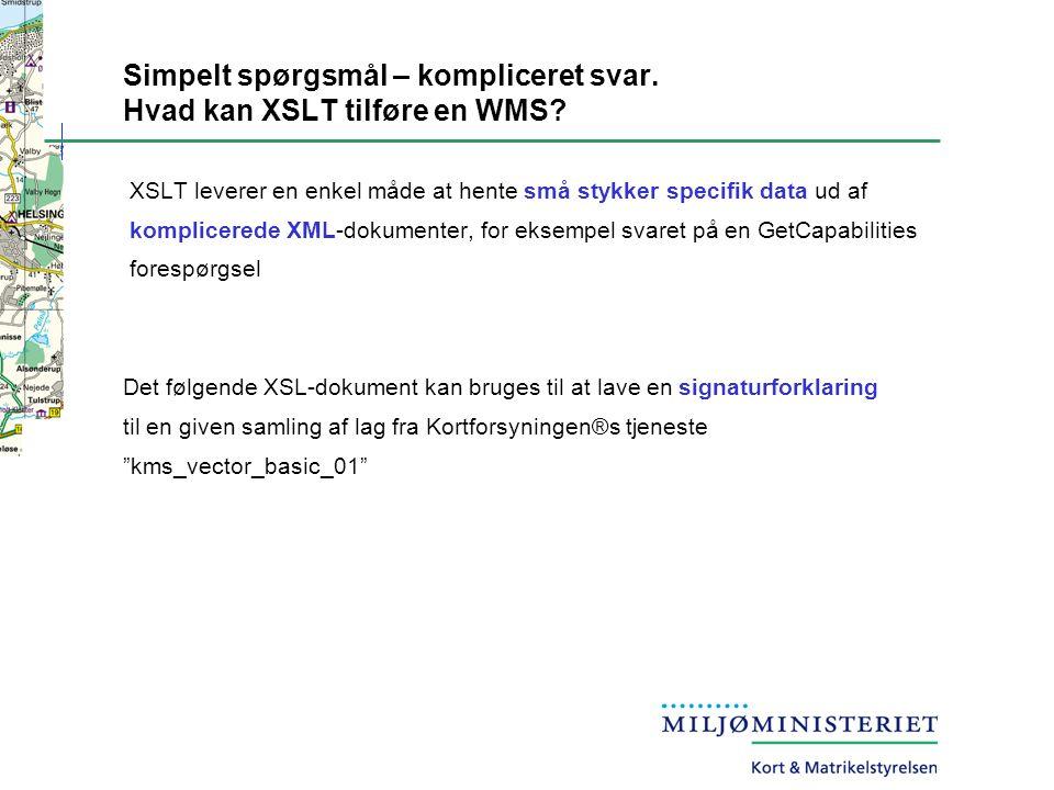 Simpelt spørgsmål – kompliceret svar. Hvad kan XSLT tilføre en WMS.