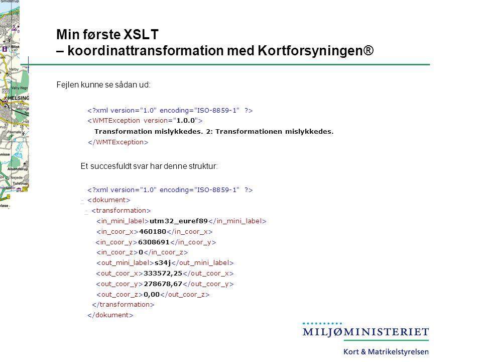 Min første XSLT – koordinattransformation med Kortforsyningen® Fejlen kunne se sådan ud: Transformation mislykkedes.