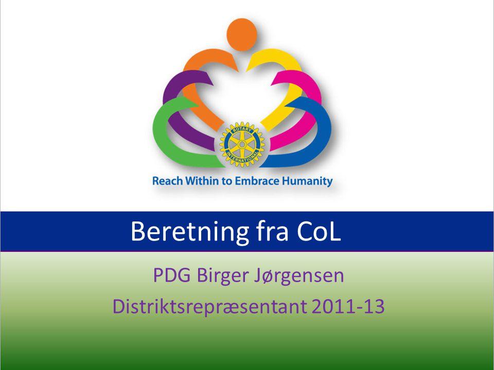 Beretning fra CoL PDG Birger Jørgensen Distriktsrepræsentant 2011-13