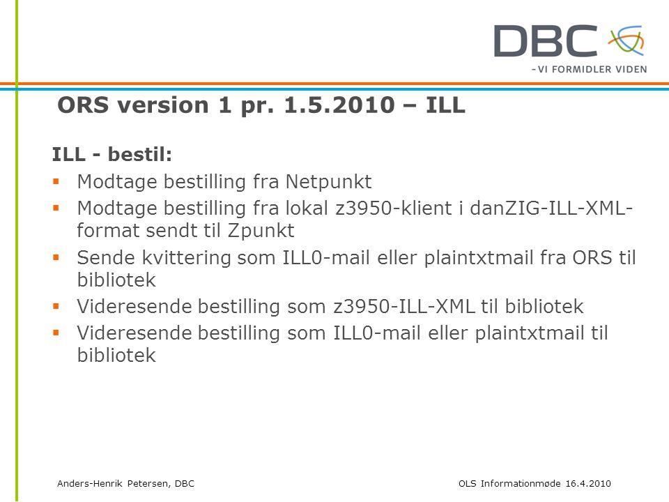 Anders-Henrik Petersen, DBCOLS Informationmøde 16.4.2010 ORS version 1 pr.