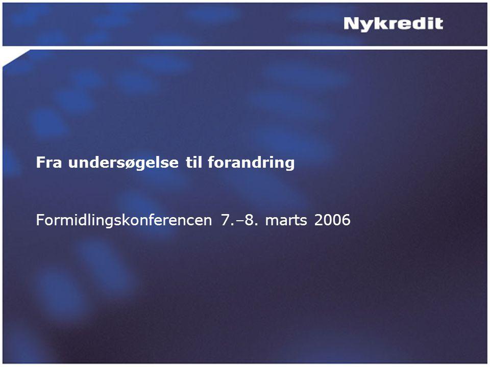 Fra undersøgelse til forandring Formidlingskonferencen 7.–8. marts 2006