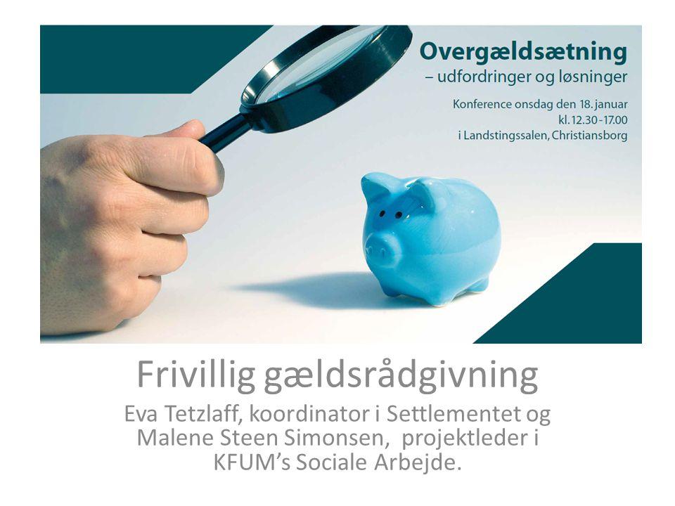 Frivillig gældsrådgivning Eva Tetzlaff, koordinator i Settlementet og Malene Steen Simonsen, projektleder i KFUM's Sociale Arbejde.