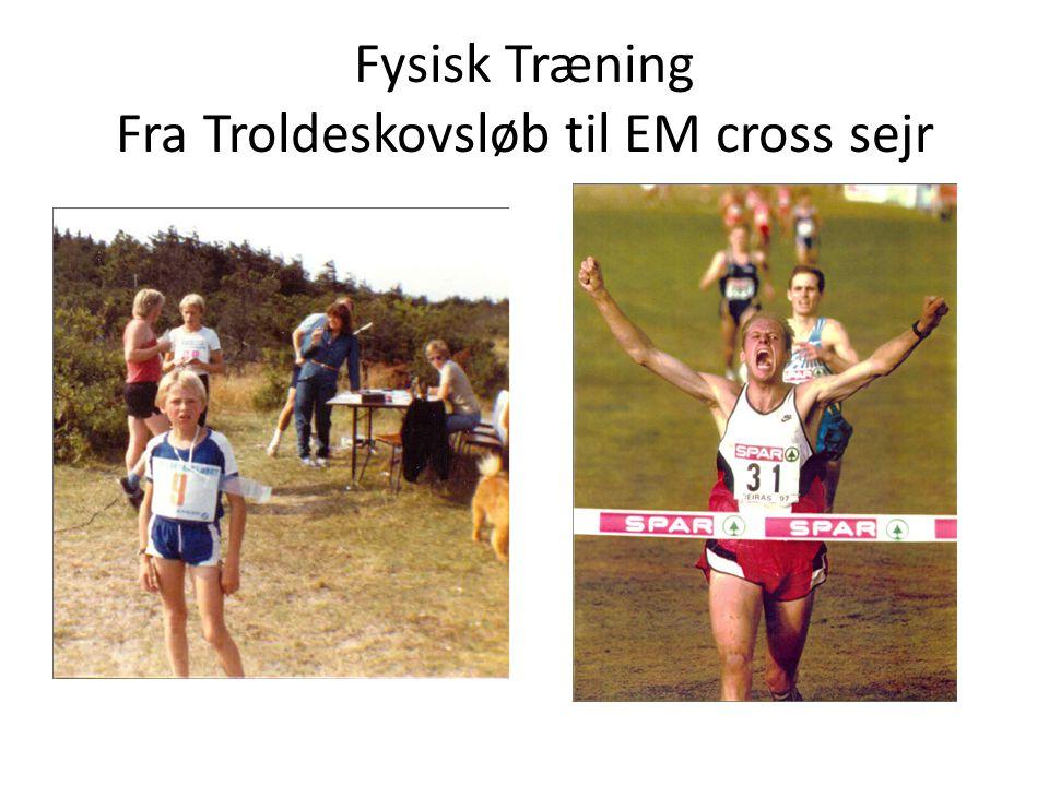 Fysisk Træning Fra Troldeskovsløb til EM cross sejr
