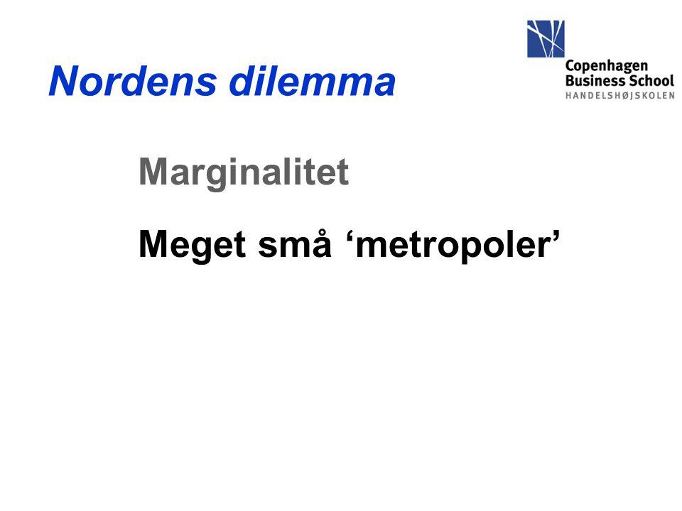 Nordens dilemma Marginalitet Meget små 'metropoler'