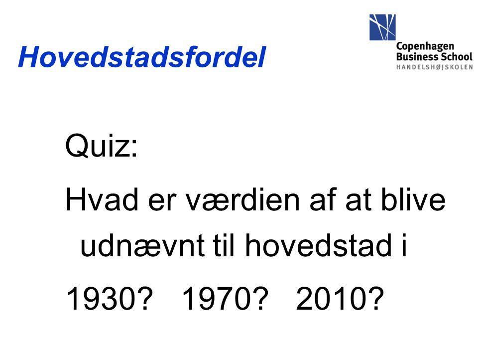 Hovedstadsfordel Quiz: Hvad er værdien af at blive udnævnt til hovedstad i 1930 1970 2010