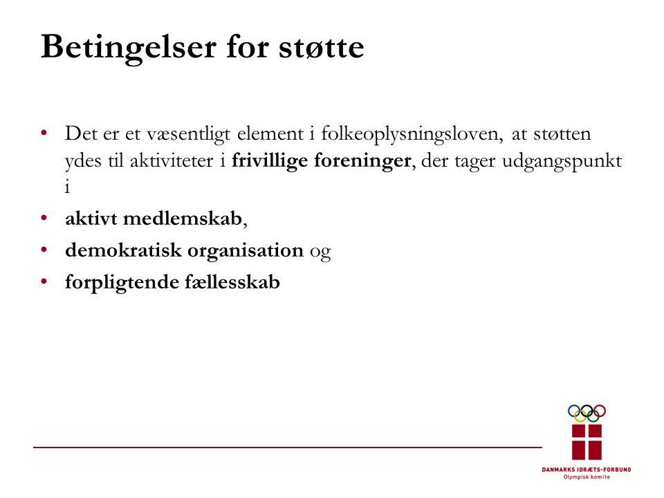 Betingelser for støtte •Det er et væsentligt element i folkeoplysningsloven, at støtten ydes til aktiviteter i frivillige foreninger, der tager udgangspunkt i •aktivt medlemskab, •demokratisk organisation og •forpligtende fællesskab