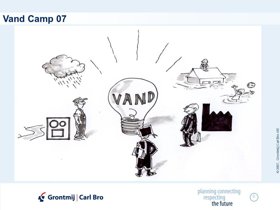 © 2007, Grontmij | Carl Bro A/S 3 Vand Camp 07
