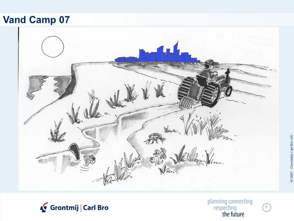 © 2007, Grontmij | Carl Bro A/S 8 Vand Camp 07