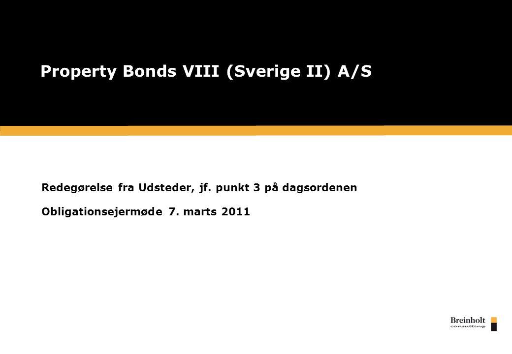 Property Bonds VIII (Sverige II) A/S Redegørelse fra Udsteder, jf.