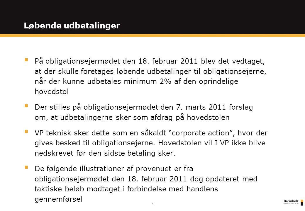 4 Løbende udbetalinger  På obligationsejermødet den 18.