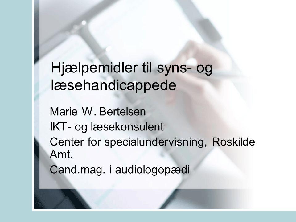 Hjælpemidler til syns- og læsehandicappede Marie W.