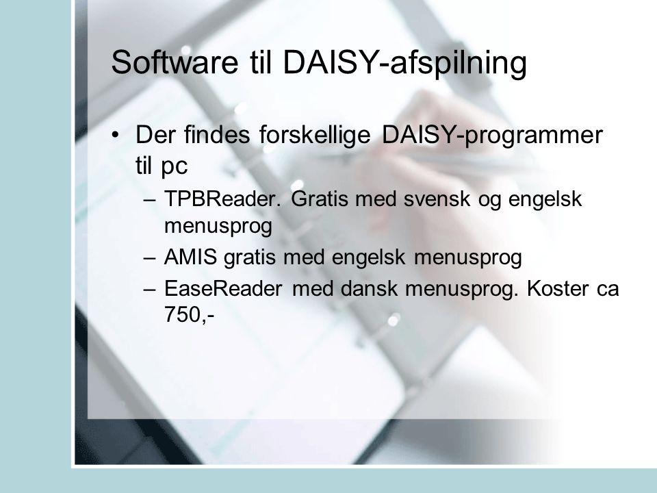 Software til DAISY-afspilning •Der findes forskellige DAISY-programmer til pc –TPBReader.