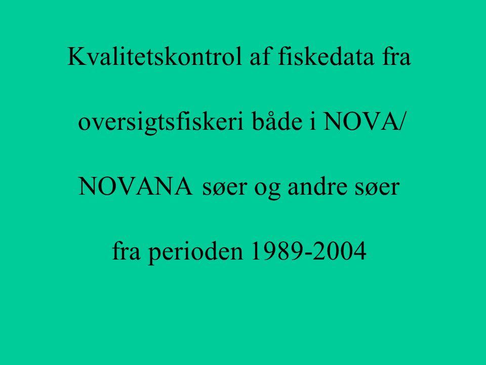 Kvalitetskontrol af fiskedata fra oversigtsfiskeri både i NOVA/ NOVANA søer og andre søer fra perioden 1989-2004