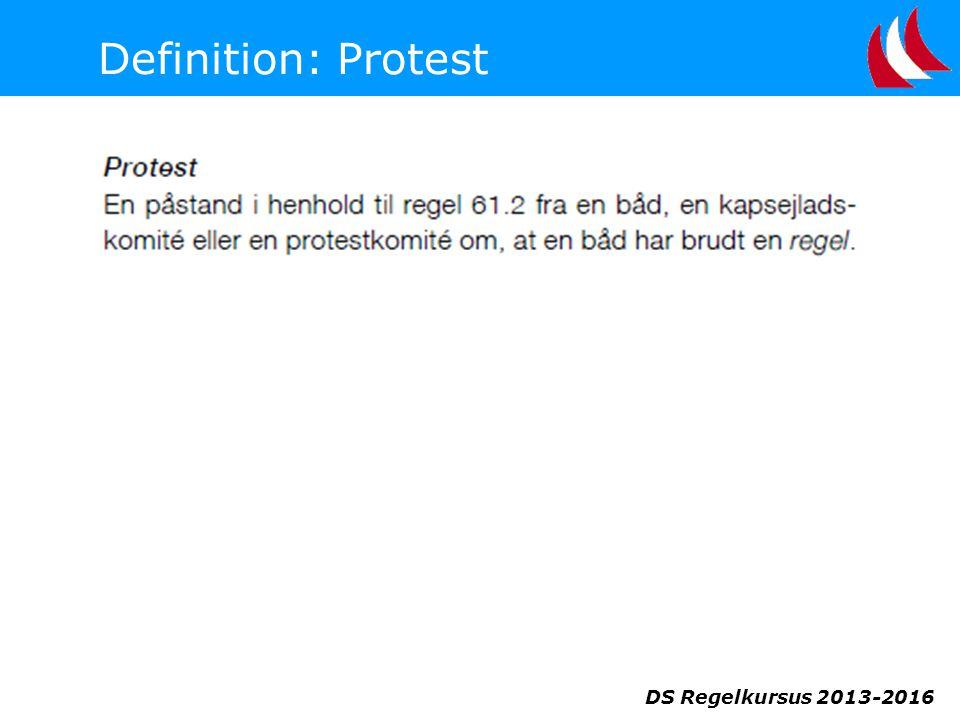 DS Regelkursus 2013-2016 Definition: Protest