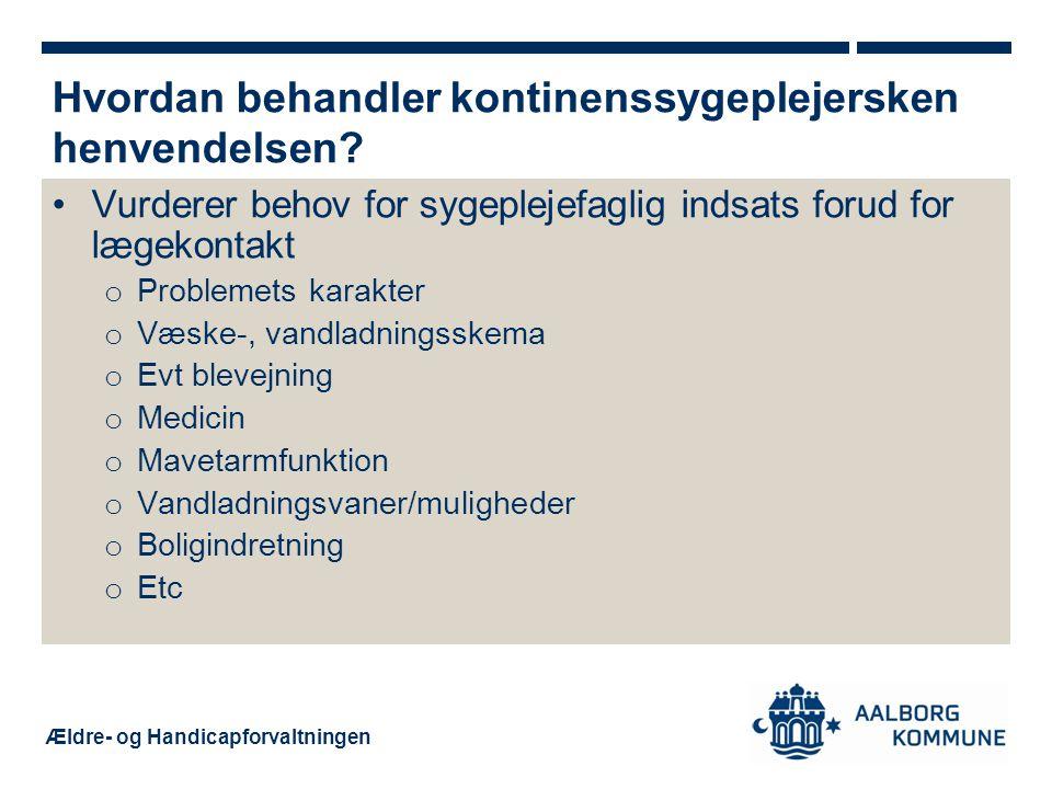 Ældre- og Handicapforvaltningen •Borger henvises til: o At følge kontinenssygeplejerskens råd i en given periode.