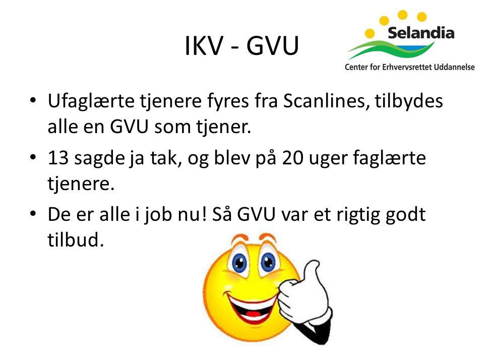 IKV - GVU • Ufaglærte tjenere fyres fra Scanlines, tilbydes alle en GVU som tjener.