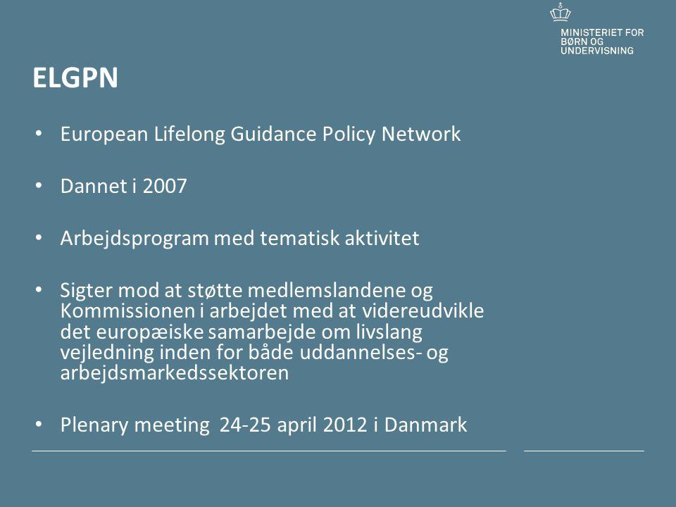 Tilføj hjælpelinjer: 1.Højreklik et sted i det grå område rundt om dette dias 2.Vælg Gitter og hjælpelinjer 3.Vælg Vis hjælpelinjer på skærm ELGPN • European Lifelong Guidance Policy Network • Dannet i 2007 • Arbejdsprogram med tematisk aktivitet • Sigter mod at støtte medlemslandene og Kommissionen i arbejdet med at videreudvikle det europæiske samarbejde om livslang vejledning inden for både uddannelses- og arbejdsmarkedssektoren • Plenary meeting 24-25 april 2012 i Danmark