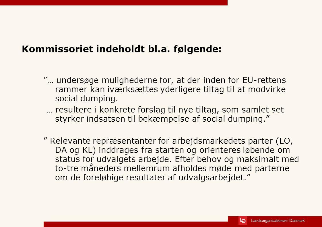 Landsorganisationen i Danmark Kommissoriet indeholdt bl.a.