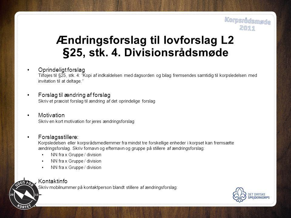 Ændringsforslag til lovforslag L2 §25, stk. 4.