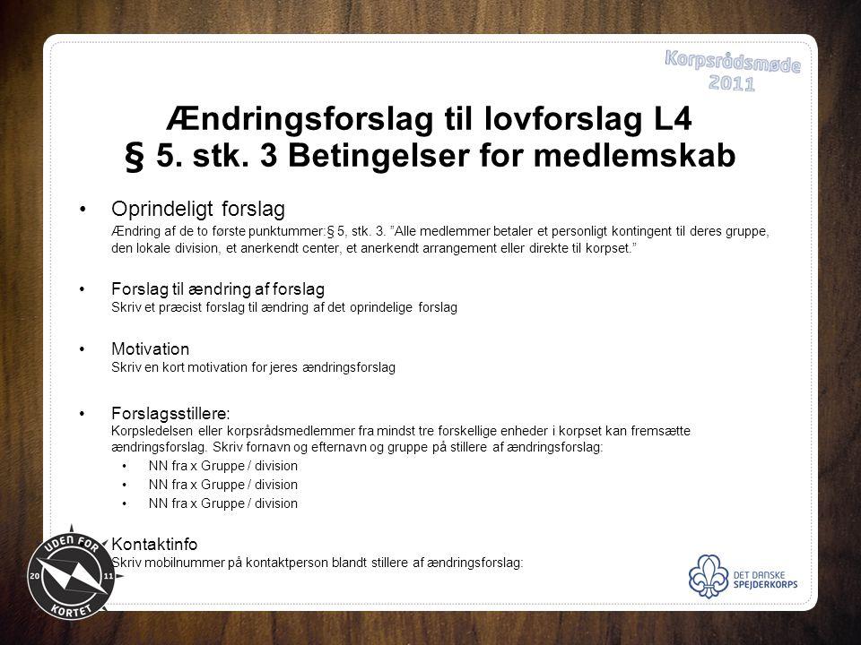 Ændringsforslag til lovforslag L4 § 5. stk.