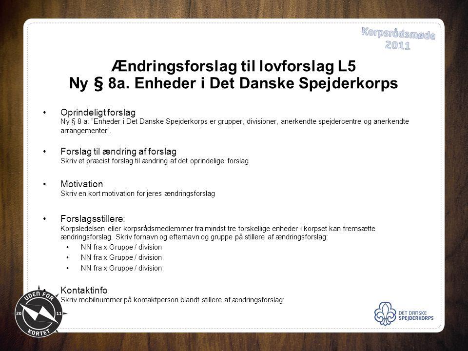 Ændringsforslag til lovforslag L5 Ny § 8a.
