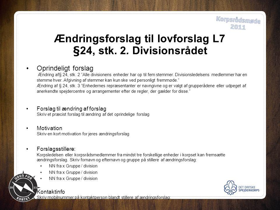 Ændringsforslag til lovforslag L7 §24, stk. 2.